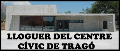 LLOGUER CENTRE CÍVIC TRAGÓ